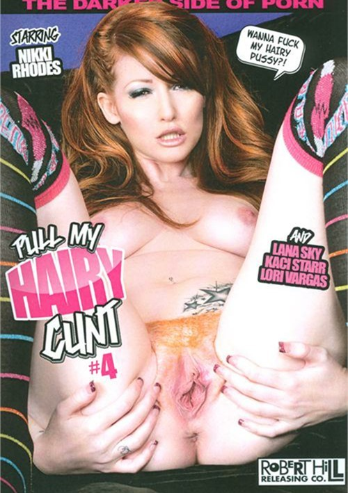 Pull My Hairy Cunt #4- On Sale! Robert Hill Releasing Co. 2015 Lana Sky