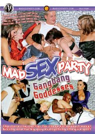 Mad Sex Party: Gangbang Goddesses Porn Video
