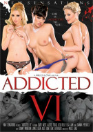 Addicted 6 Porn Movie