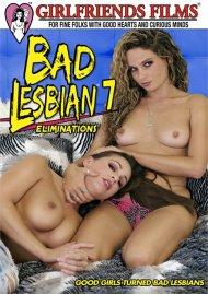 Bad Lesbian 7: Eliminations Porn Movie