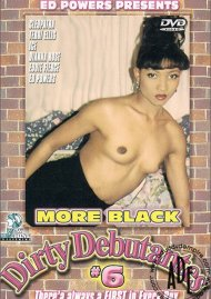 More Black Dirty Debutantes #6 Porn Movie