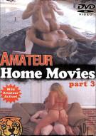 Amateur Home Movies Part 3 Porn Movie