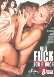 Will Fuck For A Buck 6 Pack Porn Movie