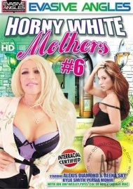 Horny White Mothers 6 Porn Movie