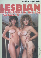 Lesbian Bra Busters In The 80's Vol. 3 Porn Video