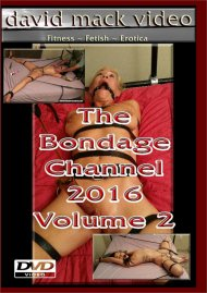 The Bondage Channel 2016 Vol. 2 HD porn movie from David Mack Productions!