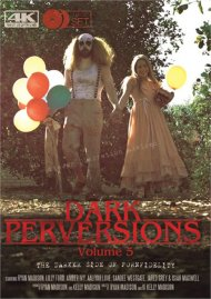 Dark Perversions Vol. 5 Porn Movie