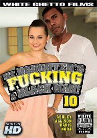 My Daughters Fucking A Black Man! #10 Porn Movie