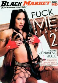 Fuck Me Black 2 Porn Video
