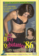 More Dirty Debutantes #86 Porn Movie