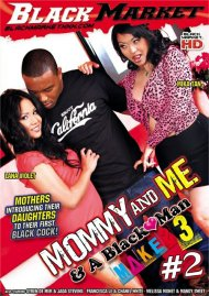 Mommy And Me & A Black Man Makes 3 #2 Porn Video