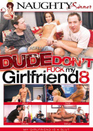 Dude Don't Fuck My Girlfriend 8 Porn Video