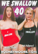 We Swallow 40 Porn Movie