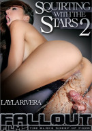 Squirting With The Stars 2 Porn Movie