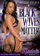 Black Wives Matter Porn Movie