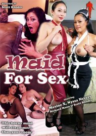 Maid for Sex HD porn movie from Maxine X Productions.