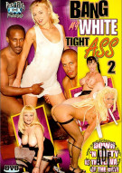 Bang My White Tight Ass 2 Porn Movie