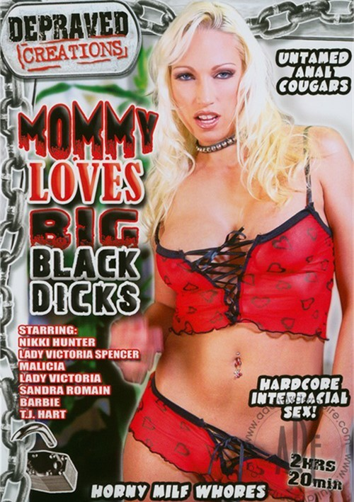 Mommy Loves Big Black Dicks