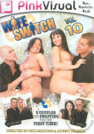 Wife Switch Vol. 10 Porn Movie