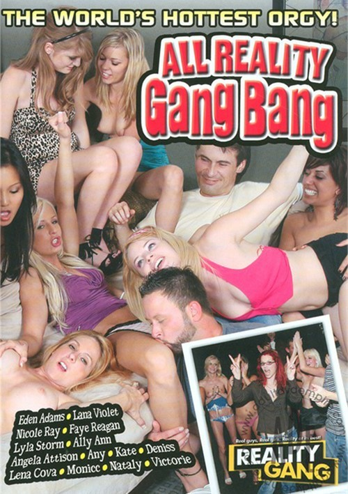 reality gang porn Aug 2013  Holding 37 websites focusing on (relatively) normal everyday situations that  sometimes, just sometimes end up in frenetic sexually activity,.