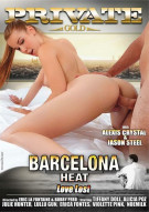 Barcelona Heat: Love Lost Porn Video