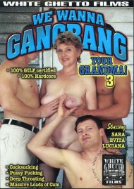 We Wanna Gangbang Your Grandma! 3 Porn Movie