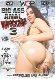 Big Ass Anal Wreckage 3 Porn Movie