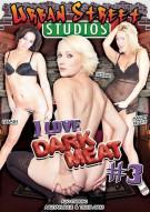 I Love Dark Meat #3 Porn Movie