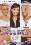Tight & Fresh 6 Porn Movie