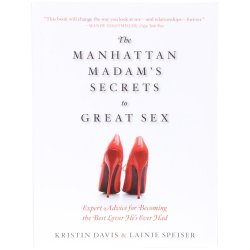 Manhattan Madam's Secret's to Great Sex Sex Toy