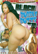 Black Bubble Butts 3 Porn Movie