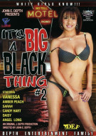 It's A Big Black Thing #2 Porn Video