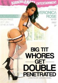 Stream Big Tit Whores Get Double Penetrated HD Porn Video from Burning Angel Entertainment.