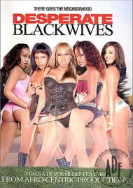 Desperate Black Wives Porn Movie