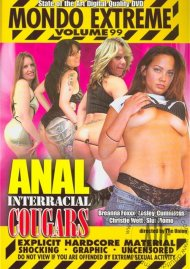 Mondo Extreme 99: Anal Interracial Cougars Porn Movie