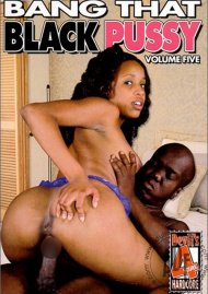 Bang That Black Pussy 5 Porn Movie