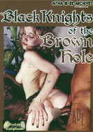 Black Knights of the Brown Hole Porn Movie