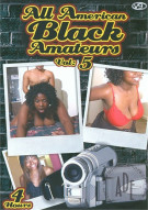 All American Black Amateurs Vol. 5 Porn Movie