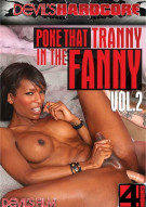 Poke That Tranny In The Fanny Vol. 2 Porn Movie