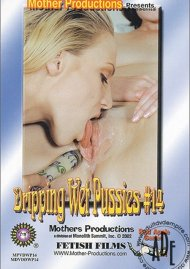 Dripping Wet Pussies #14 Porn Movie