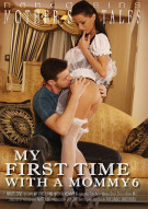 My First Time With A Mommy 6 Porn Movie