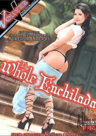 Whole Enchilada, The Porn Movie
