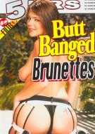 Butt Banged Brunettes Porn Movie