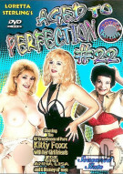 Aged to Perfection 22 Porn Movie