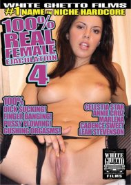 100% Real Female Ejaculation 4 Porn Movie