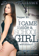 I Came Inside A School Girl 2 Porn Movie