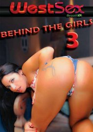 Stream Behind The Girls 3 HD Porn Video from WestSex Brazil.