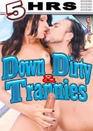 Down & Dirty Trannies Porn Movie