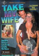 Take My Wife Porn Movie