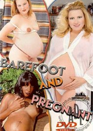 Barefoot And Pregnant Porn Movie